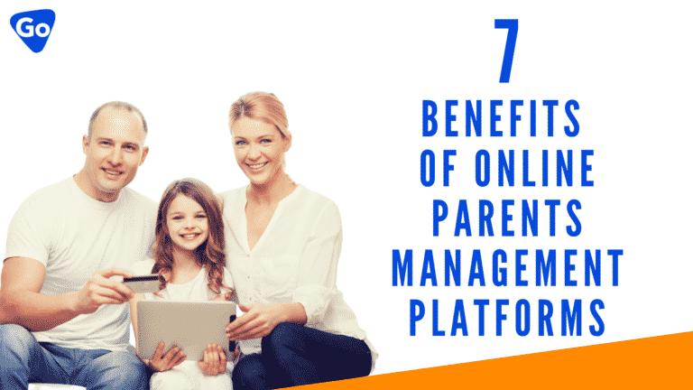 7 Benefits of Online Parents Management Platform