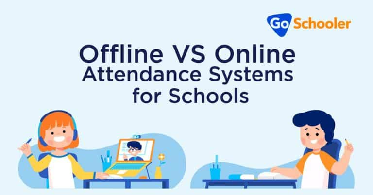 Offline VS Online Attendance Systems for Schools