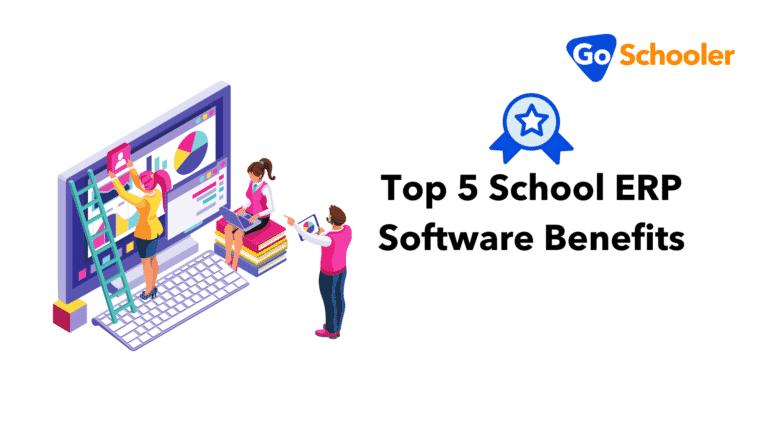 Top 5 School ERP Software Benefits