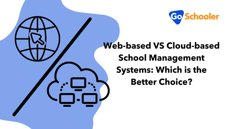 Web-based VS Cloud-based School Management Systems: Which is the Better Choice?