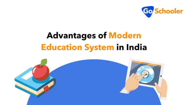 4 Advantages of Modern Education System in India