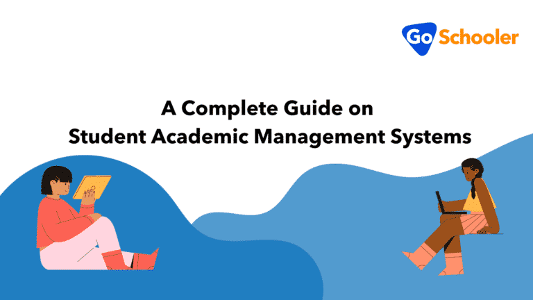 A Complete Guide on Student Academic Management Systems