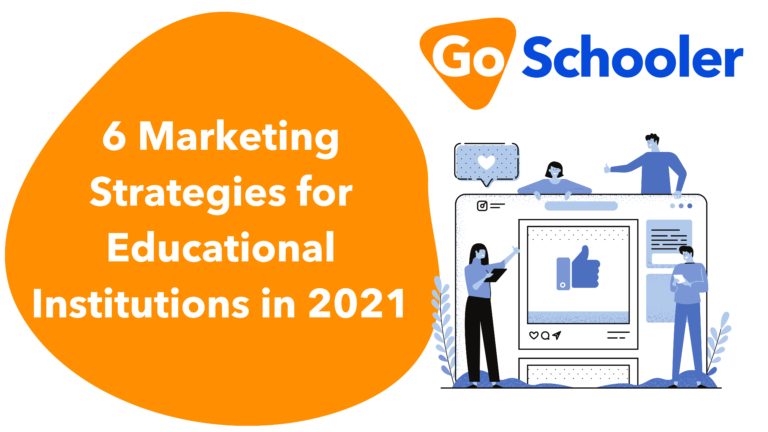 6 Marketing Strategies for Educational Institutions in 2021