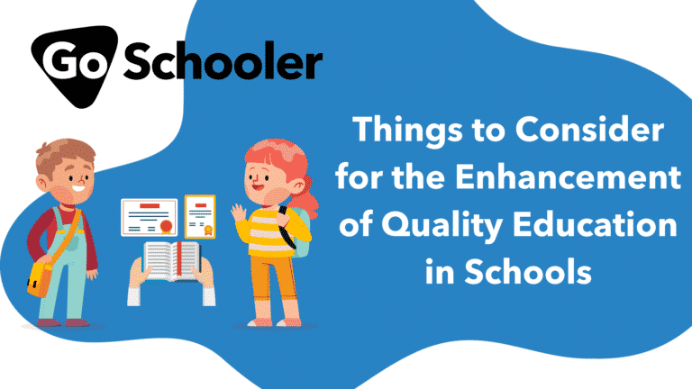 Things to Consider for the Enhancement of Quality Education in Schools