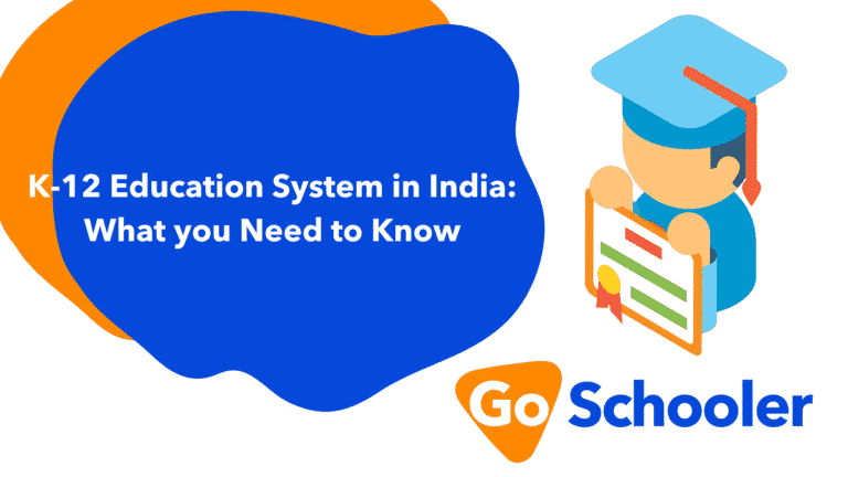 K-12 Education System in India: What you Need to Know